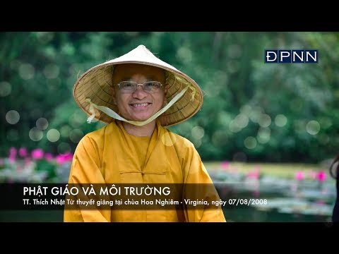 Phật giáo và môi trường A (07/08/2008) Thích Nhật Từ