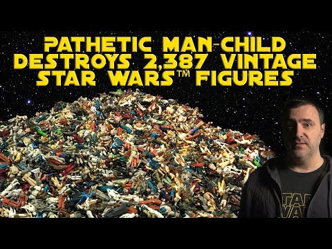 Pathetic Man-Child Destroys 2,387 Vintage Star Wars Figures
