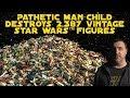 Säälittävä mies-lapsi tuhoaa 2,387 Star Wars lelua...