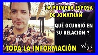 LA PRIMERA ESPOSA DE JONATHAN I QUÉ DIJO JONATHAN CUANDO TÉRMINO SU MATRIMONIO I HERMANOS A LA OBRA