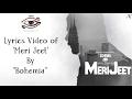 BOHEMIA - Lyrics Video of Full Song 'Meri Jeet' By