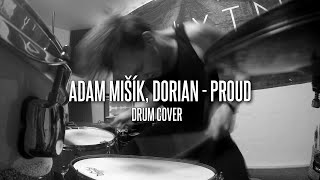 Adam Mišík, Dorian   PROUD   Drum Cover