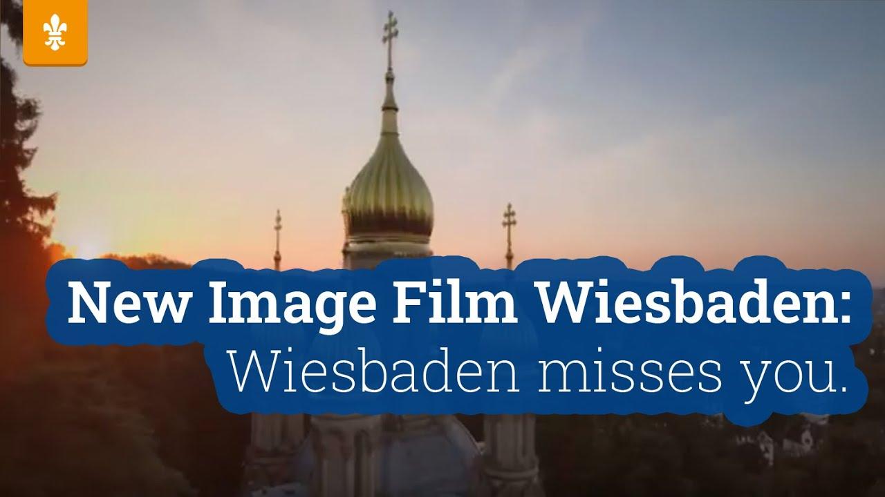 """New Image Film Wiesbaden """"Wiesbaden misses you."""""""