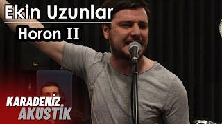 Ekin Uzunlar - Horon 2 #KaradenizAkustik