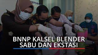 BNNP Kalsel Musnahkan Narkotika, Blender 8.883 Gram Sabu dan 357 Ekstasi