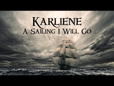 Karliene - A Sailing I Will Go