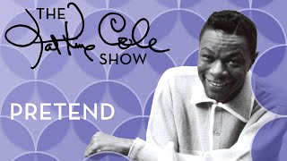 "Nat King Cole - ""Pretend"""
