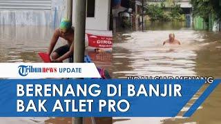 Bak Atlet Profesional, Pemuda Nekat Renang Gaya Kupu-kupu di Banjir, Mengaku Ada Rasa Ingin Muntah