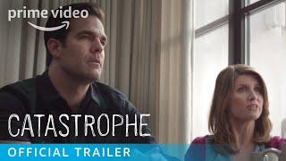 Catastrophe Season 1 - Official Trailer   Prime Video