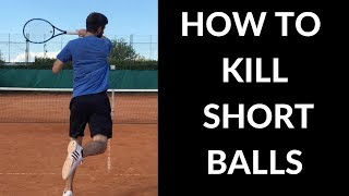 How To Kill Short Balls   Tennis Lesson   Forehand - Connecting Tennis