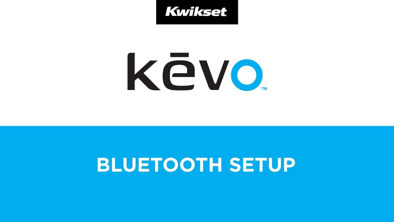 Bluetooth Setup - Kwikset Kevo Bluetooth Enabled Smart Lock