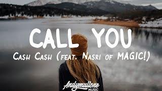 Cash Cash   Call You (Lyrics) Ft. Nasri Of MAGIC!