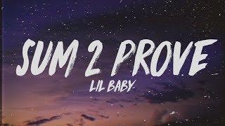 Lil Baby Sum 2 Prove