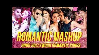 ROMANTIC MASHUP SONGS 2019 | The Love Mashup Bollywood Songs 2019 | Hindi Mashup Songs | Indian Song