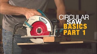 HOW TO USE A CIRCULAR SAW FOR BEGINNERS- PART 1