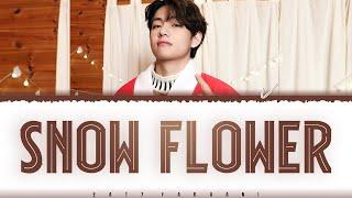 V  - 'SNOW FLOWER' (feat. Peakboy) Lyrics [Color Coded_Han_Rom_Eng]