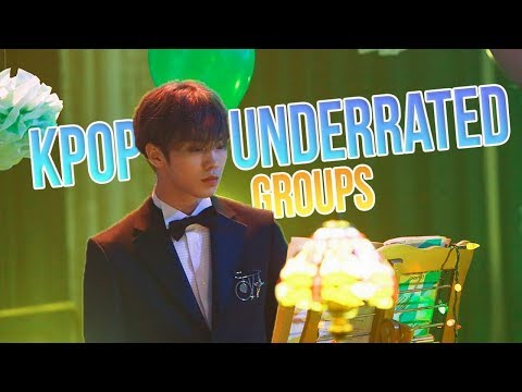 KPOP UNDERRATED GROUPS
