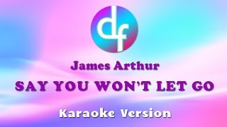 James Arthur  Say You Wont Let Go Karaoke/Lyrics/Instrumental