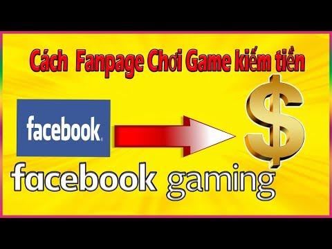 Kiếm Tiền Facebook 2019 | Hướng dẫn tạo  Fanpage Chơi Game kiếm tiền trên Facebook