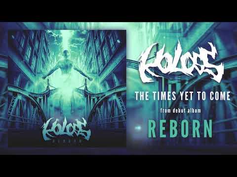 Koloss - KOLOSS - The Times Yet To Come