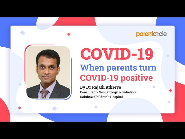 When parents turn COVID-19 positive: Dr Rajath Athreya shares expert tips on how to care for children