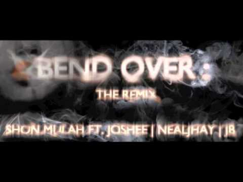 """Bend Over: The Remix"" Shon Mulah ft Joshee, NealJhay, and JB"