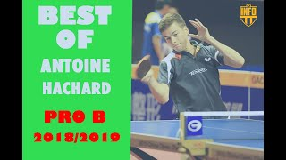 Antoine HACHARD | BEST OF SEASON 2018 2019 | PART 2 | TABLE TENNIS