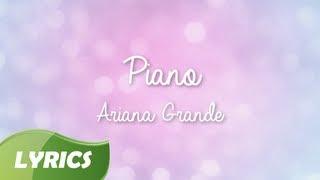 Ariana Grande - Piano ♬ Studio Version (Lyric Video)
