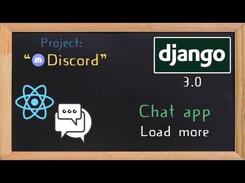 Django and ReactJS together - Chat app load more | 29 thumbnail