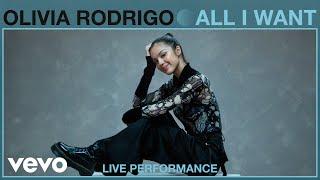 Olivia Rodrigo - All I Want (Live Performance)   Vevo