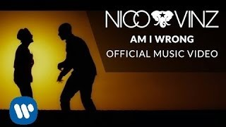 Nico & Vinz   Am I Wrong [Official Music Video]