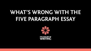 Why You Shouldn't Write a Five Paragraph Essay
