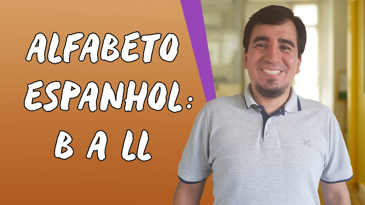 Alfabeto espanhol: B a LL