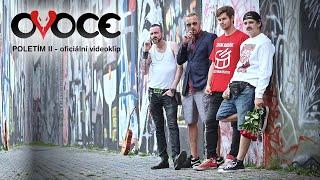 OVOCE - POLETÍM II (Oficiální videoklip 2016)