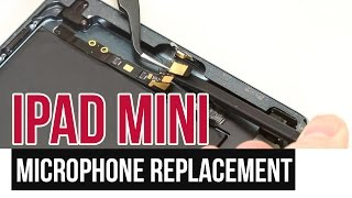 iPad Mini Microphone Replacement Video Guide