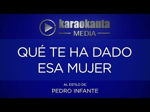 Que te ha dado esa mujer Pedro Infante