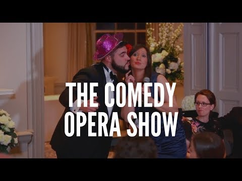 The Comedy Opera Show Video