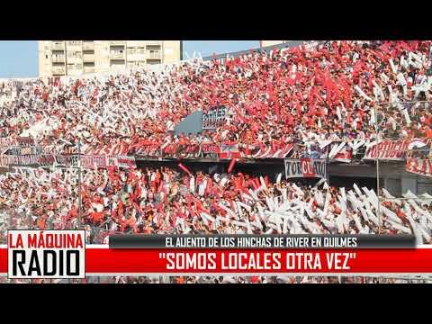 """""""""""SOMOS LOCALES OTRA VEZ"""" (EL ALIENTO DE LOS HINCHAS EN QUILMES)"""" Barra: Los Borrachos del Tablón • Club: River Plate • País: Argentina"""
