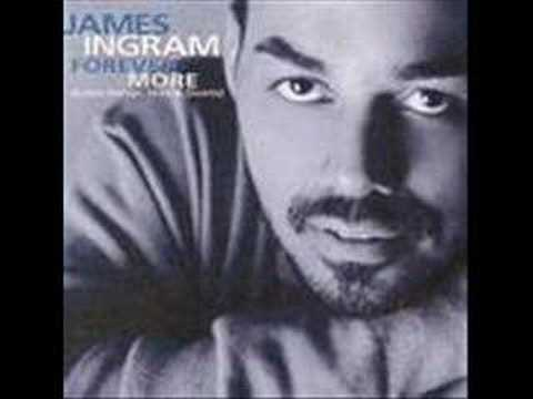 James Ingram - I believe those love songs