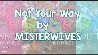 """Not Your Way""- MISTERWIVES (Lyrics Sub Español)"
