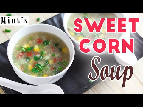 Sweet Corn Soup Recipe | Soup & Appetizer Recipe