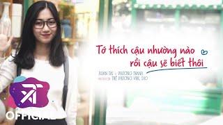 A.C XUÂN TÀI - TỚ THÍCH CẬU NHƯỜNG NÀO ( ft. @Phương Thanh  )   Prod. Thế Phương VBK