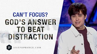 Can't Focus? God's Answer To Beat Distraction | Joseph Prince