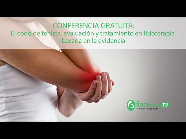 Conferencia gratuita: El codo de tenista, evaluación y tratamiento en fisioterapia basada en la evidencia