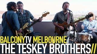 THE TESKEY BROTHERS   SHINY MOON (BalconyTV)
