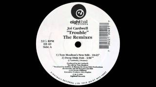 Joi Cardwell - Trouble (Tom Moultons New Edit)