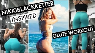 NIKKIBLACKKETTER INSPIRED GLUTE WORKOUT