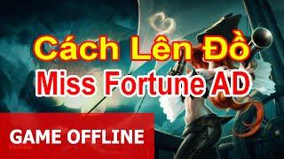 Cách lên đồ Miss Fortune AD (Ultimate liên tục)