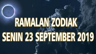 Ramalan Zodiak Senin 23 September 2019