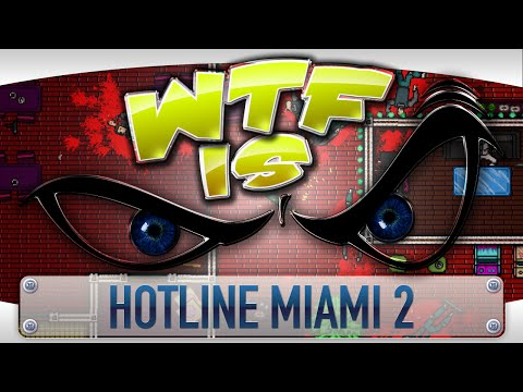 ► WTF Is... - Hotline Miami 2: Wrong Number ? video thumbnail